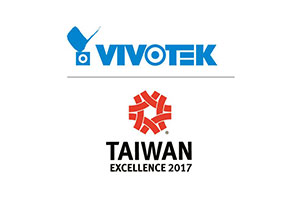Six of VIVOTEK's outstanding IP surveillance products recognized by 2017 Taiwan Excellence Awards