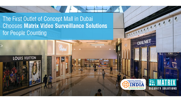 Dubai Concept Mall chooses Matrix video surveillance solutions